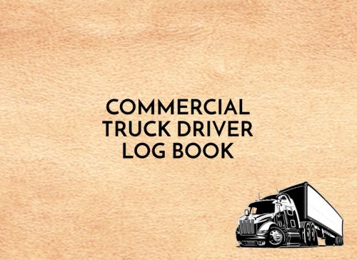 Commercial Truck Driver Log Book: Commercial Truck Repair Log Book Journal (Date, Type of Repairs, Maintenance & Mileage)(8.25 x 6) V1