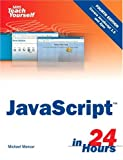 Sams Teach Yourself JavaScript in 24 Hours, Michael Moncur, 0672328798