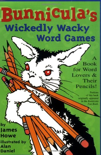Bunnicula's Wickedly Wacky Word Games: A Book for Word Lovers & Their Pencils! (Bunnicula Activity Books)