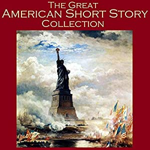 The Great American Short Story Collection | Livre audio
