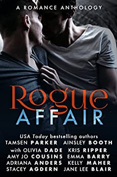 Rogue Affair (The Rogue Series) by [Stacey Agdern, Adriana Anders, Ainsley Booth, Jane Lee Blair, Amy Jo Cousins, Dakota Gray, Tamsen Parker, Emma Barry, Kelly Maher]