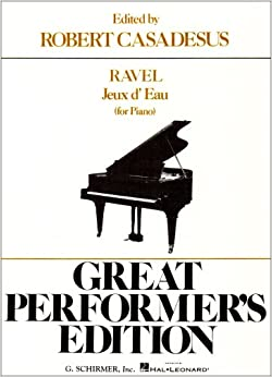 Jeaux D'Eau (the Fountain) - Great Performer's Edition: Piano Solo