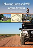 Following Burke and Wills Across Australia: A Touring Guide