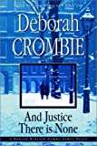 And Justice There Is None, Deborah Crombie, 0553109731