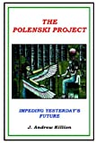 img - for The Polenski Project: Impeding Yesterday's Future book / textbook / text book