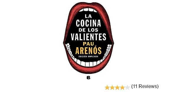 La cocina de los valientes (edición actualizada) eBook: Arenós, Pau: Amazon.es: Tienda Kindle