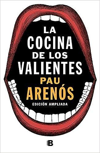 La cocina de los valientes edición actualizada No ficción: Amazon.es: Arenós, Pau: Libros