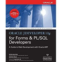 Oracle JDeveloper 10g for Forms & PL/SQL Developers: A Guide to Web Development with Oracle ADF (Oracle Press) by Peter Koletzke (2006-09-28)