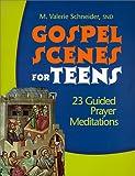 Gospel Scenes for Teens, M. Valerie Schneider, 1585951110