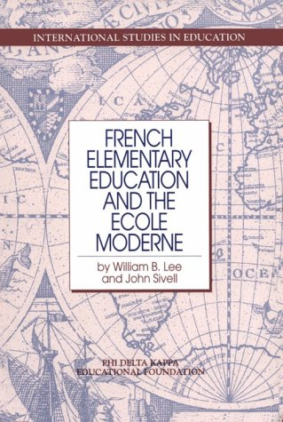 French Elementary Education & the Ecole Moderne (Phi Delta Kappa International Studies in Education)