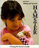 img - for Taking Care of Your Hamster (Young Pet owner's Guides) book / textbook / text book