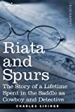 img - for Riata and Spurs: The Story of a Lifetime Spent in the Saddle as Cowboy and Detective book / textbook / text book