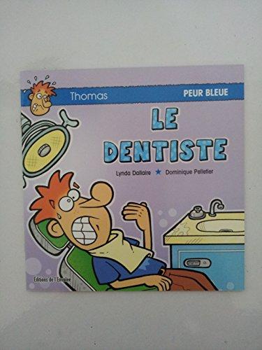 Thomas PEUR BLEUE LE DENTISTE Thomas PEUR BLEUE LE DENTISTE