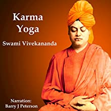 Karma Yoga Audiobook by Swami Vivekananda Narrated by Barry J. Peterson
