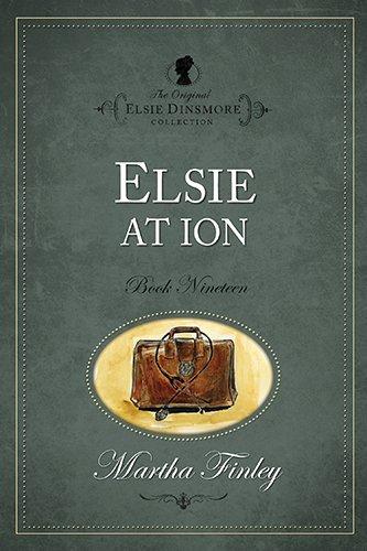 Elsie at Ion (Original Elsie Classics) (The Original Elsie Dinsmore Collection)