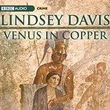 Venus In Copper: Marcus Didius Falco, Book 3