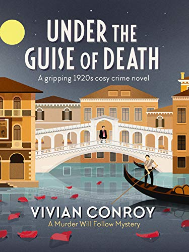 Under the Guise of Death: A gripping 1920s cosy crime novel (Murder Will Follow Book 3) by [Conroy, Vivian]