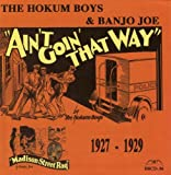 Ain't Goin' That Way: 1927-1929