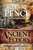 Ancient Echoes, Joanne Pence, 0615861423