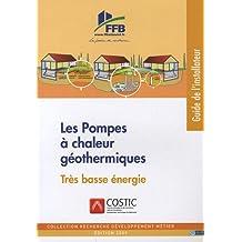 POMPES À CHALEUR GÉOTHERMIQUES (LES) : TRÈS BASSE ÉNERGIE
