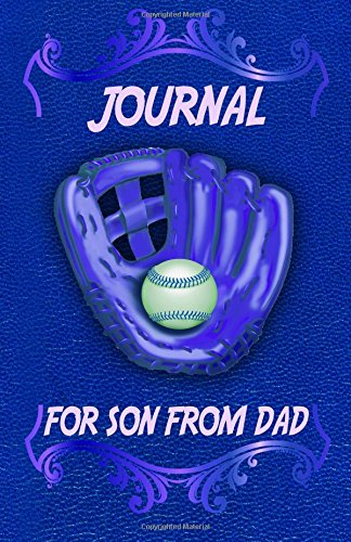 For Son From Dad Journal: The Love Journal. Perfect gift for Father's Day or Birthday Dad to show your love for Dad. PDF