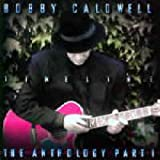 Timeline: The Anthology Pt 1 by Bobby Caldwell (1998-09-29)