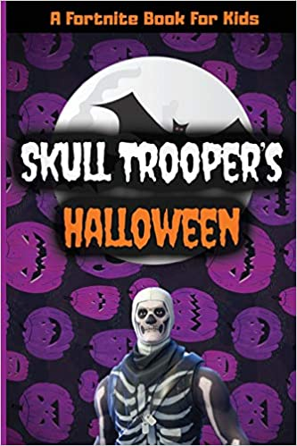 A Fortnite Book For Kids Skull Troopers Halloween With