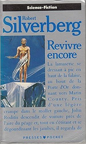 Amazon.com: Revivre Encore (9782266027557): Silverberg R: Books