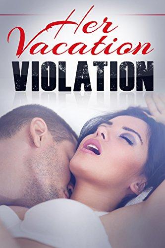 Her Vacation Violation A Taboo Erotic Novella Erotica Romantic Erotica Bdsm