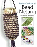 Beginner's Guide to Bead Netting, Madeleine Rollason, 1844481107