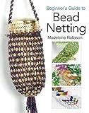 Beginner's Guide to Bead Netting, Madeleine Rollason, 1844481107