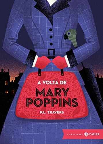 A volta de Mary Poppins: edição bolso de luxo (Clássicos Zahar): (Clássicos Zahar)