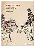 Cartas sem resposta: A internet, a educação, o cinema e o Luciano Huck (Portuguese Edition)