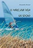 Il mare, una vela... un sogno (Italian Edition)