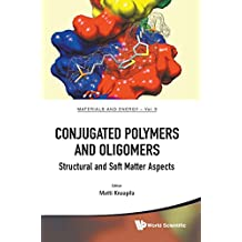 Conjugated Polymers And Oligomers: Structural And Soft Matter Aspects