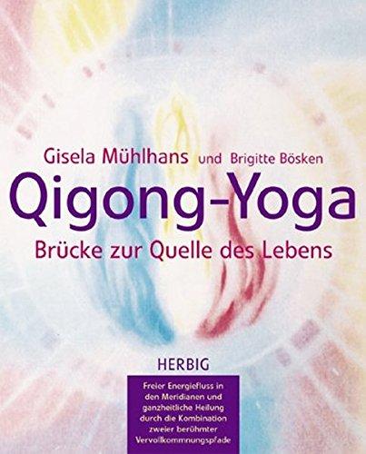 Qi Gong-Yoga: Energie und Schönheit aus dem Selbst Gebundenes Buch – Restexemplar, 1. Juli 2003 Gisela Mühlhans Herbig F A 3776623535