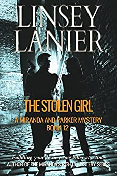 The Stolen Girl (A Miranda and Parker Mystery Book 12) by [Lanier, Linsey]