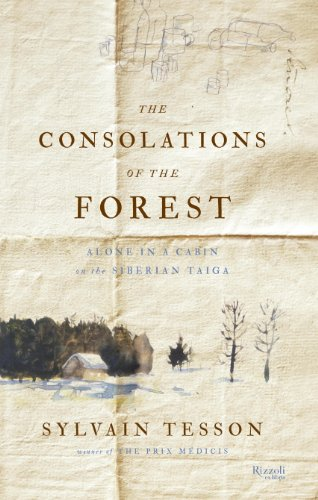 The Consolations of the Forest: Alone in a Cabin on the Sibe