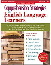 Comprehension Strategies for English Language Learners: 30 Research-Based Reading Strategies That Help Students Read, Understand, and Really Learn Content From Their Textbooks and Other Nonfiction Materials