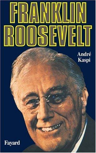 [R.e.a.d] Franklin D. Roosevelt (French Edition) K.I.N.D.L.E