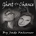 Ghost of a Chance | Jade Falconer