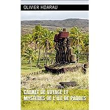 Carnet de voyage et mystères de l'île de Pâques (French Edition)