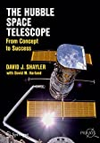 The Hubble Space Telescope: From Concept to Success (Springer Praxis Books)