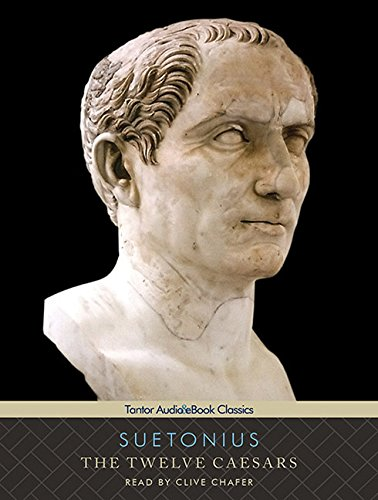 The Twelve Caesars (Tantor Audio & eBook Classics) by Tantor Audio