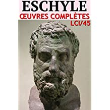 Eschyle - Oeuvres Complètes: lci-45 (lci-eBooks) (French Edition)
