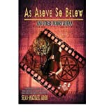 As Above So Below: And Other Unborn Cinema (Paperback) - Common