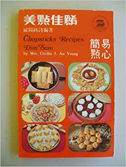 Chopsticks recipes dim sum chinese english text mrs cecilia j chopsticks recipes dim sum chinese english text mrs cecilia j au yeung amazon books forumfinder Images