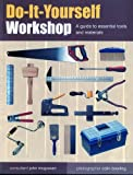 img - for Do-It-Yourself Workshop: A Guide to Essential Tools and Materials book / textbook / text book