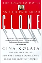 Clone: The Road To Dolly, And The Path Ahead Kindle Edition