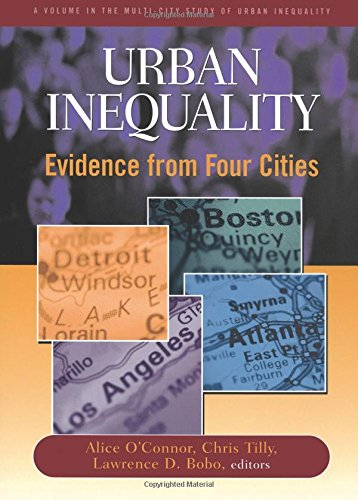 Urban Inequality: Evidence From Four Cities (Multi-City Study of Urban Inequality)
